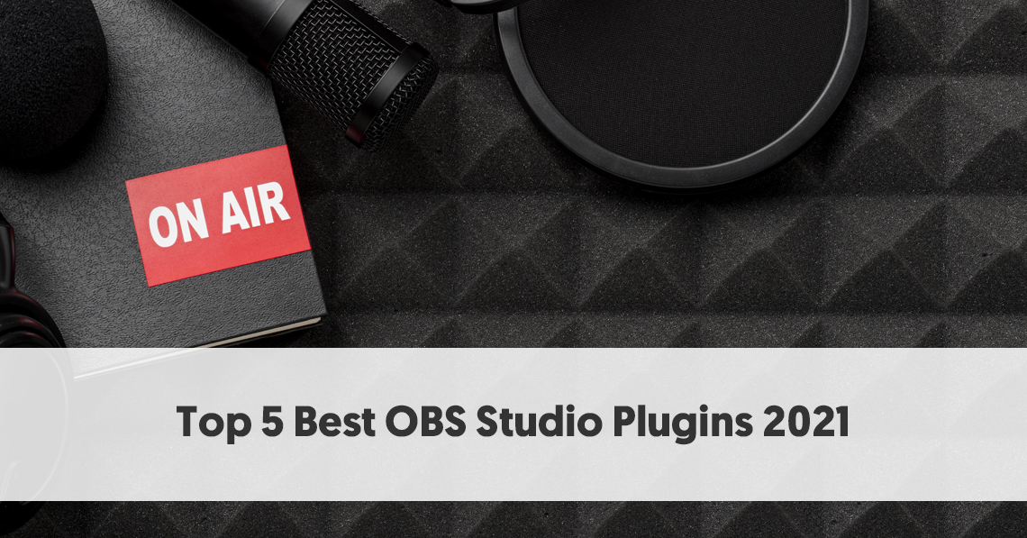 Top-5-Best-OBS-Studio-Plugins-2021.jpg